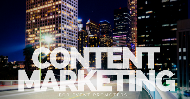 Content Marketing for Event Promoters
