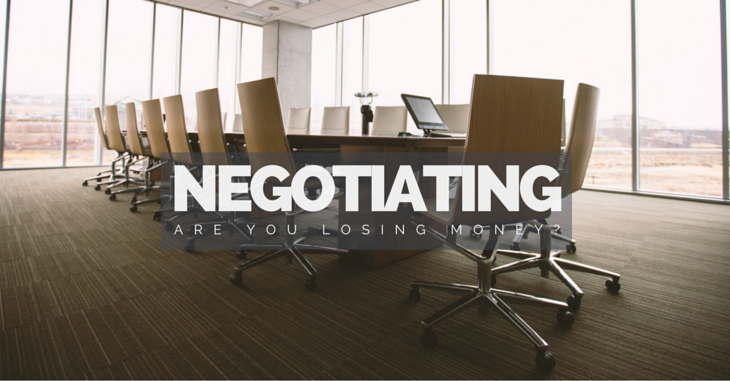 Are You Losing Money at the Negotiating Table?